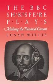 The BBC Shakespeare Plays by Susan Willis