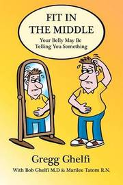 Fit In The Middle by Gregg Ghelfi