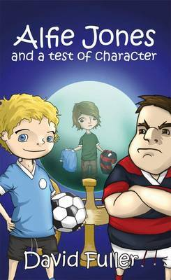 Alfie Jones and a Test of Character by David Fuller