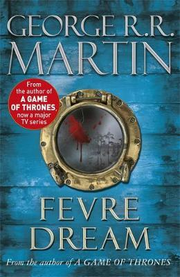 Fevre Dream (Fantasy Masterworks #13) by George R.R. Martin image