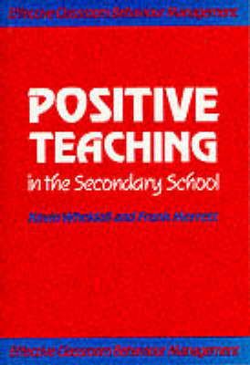 Positive Teaching in the Secondary School by Kevin Wheldall image