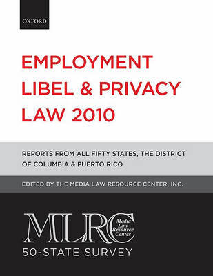 MLRC 50-state Survey: Employment Libel and Privacy Law: 2010