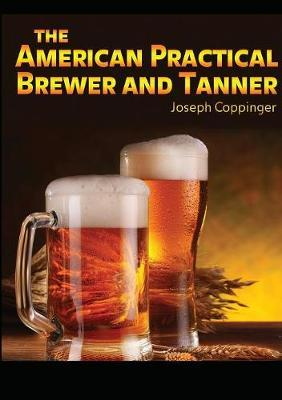 The American Practical Brewer and Tanner by Joseph Coppinger image