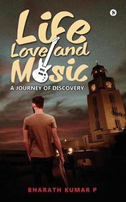 Life, Love and Music by Bharath Kumar P image