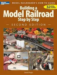 Building a Model Railroad Step by Step by David Popp