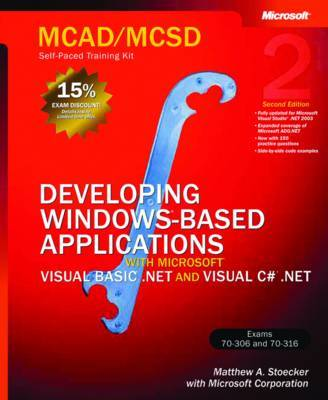 MCAD / MCSD Self-paced Training Kit: Developing Windows Based Applications with Microsoft Visual Basic .NET and Microsoft Visual C# # .NET: Developing Windows Applications with VB.NET and C#.NET by Microsoft Press image