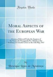 Moral Aspects of the European War by Henrique Lopes de Mendonca image