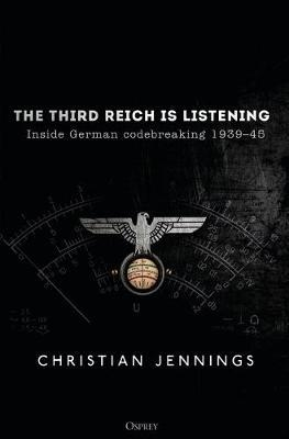 The Third Reich is Listening by Christian Jennings