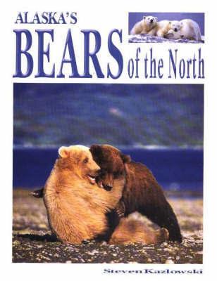 Bears of the North by Steve Kazlowski