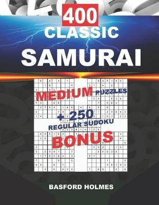 400 CLASSIC SAMURAI MEDIUM PUZZLES + 250 regular Sudoku