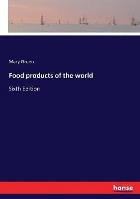 Food products of the world by Mary Green