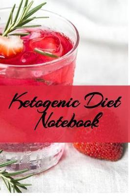 Ketogenic Diet Notebook by Juliana Baldec