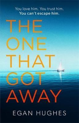 The One That Got Away by Egan Hughes