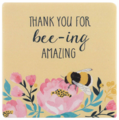 Thank You For Bee-ing Amazing Coaster