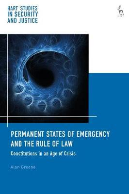 Permanent States of Emergency and the Rule of Law by Alan Greene