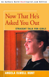 Now That He's Asked You Out by Angela Elwell Hunt image