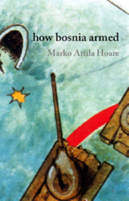 How Bosnia Armed by Marko Attila Hoare image