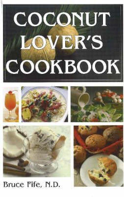 Coconut Lovers Cookbook by Bruce Fife image