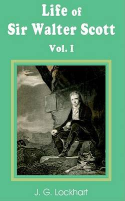 The Life of Sir Walter Scott by John Gibson Lockhart image