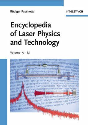 Encyclopedia of Laser Physics and Technology by Rudiger Paschotta