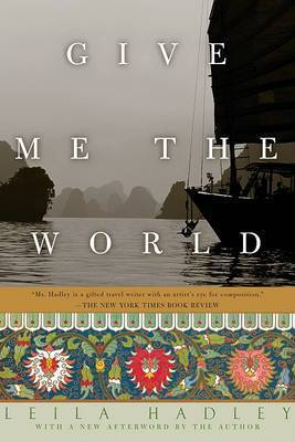 Give Me the World by Leila Hadley