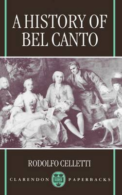 A History of Bel Canto by Rodolfo Celletti image