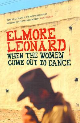 When the Women Come out to Dance by Elmore Leonard image