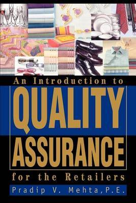 An Introduction to Quality Assurance for the Retailers by Pradip V Mehta