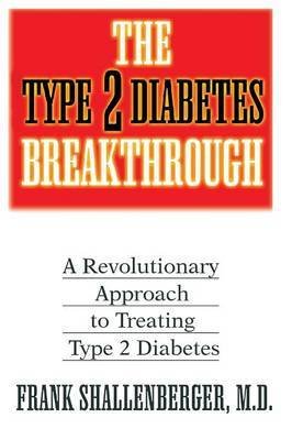 The Type-2 Diabetes Breakthrough by Frank Shallenberger