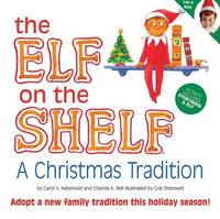 The Elf on the Shelf - a Christmas Tradition by Carol V Aebersold