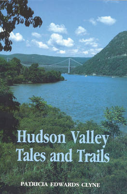 Hudson Valley Tales and Trails by Patricia Edwards Clyne image