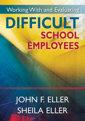 Working With and Evaluating Difficult School Employees by John F. Eller image