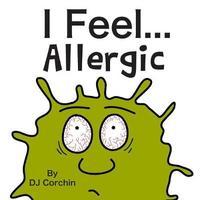 I Feel...Allergic by DJ Corchin
