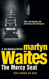 The Mercy Seat by Martyn Waites