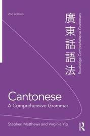 Cantonese: A Comprehensive Grammar by Stephen Matthews image