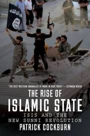 The Jihadi's Return: Isis and the Failures of the Global War on Terror by Patrick Cockburn
