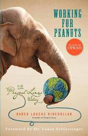 Working for Peanuts: The Project Linus Story by Karen Loucks Rinedollar
