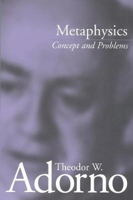 Metaphysics by Theodor W Adorno