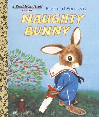 Richard Scarry's Naughty Bunny by Richard Scarry