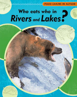 Who Eats Who in Rivers and Lakes by Andrew Campbell image