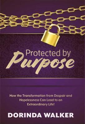 Protected by Purpose by Dorinda Walker