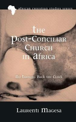 The Post-Conciliar Church in Africa by Laurenti Magesa image