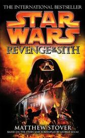 Star Wars: Episode III: Revenge of the Sith by Matthew Stover