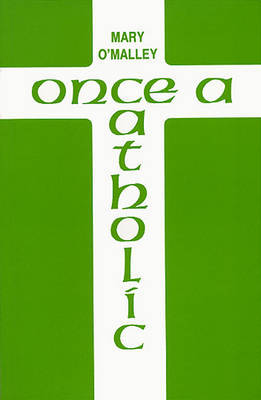 Once a Catholic by Mary O'Malley image