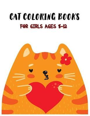Cat Coloring Books For Girls Ages 8-12 by Robert McRae