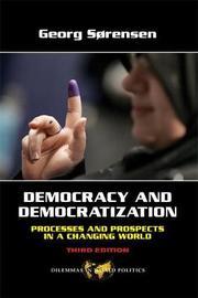 Democracy and Democratization by Georg Sorensen