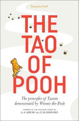 The Tao of Pooh by Benjamin Hoff