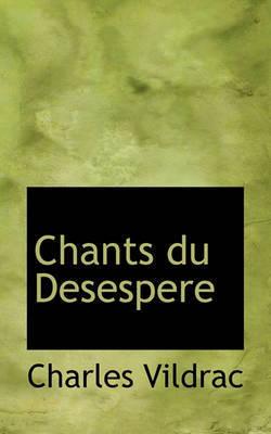 Chants Du Desespere by Charles Vildrac image