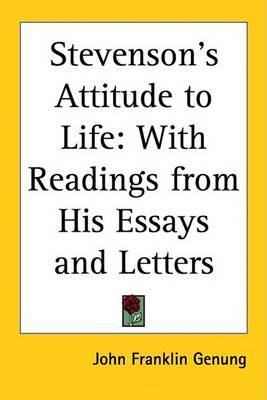 Stevenson's Attitude to Life: With Readings from His Essays and Letters by John Franklin Genung image