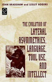 The Evolution of Lateral Asymmetries, Language, Tool Use, and Intellect by John Bradshaw image